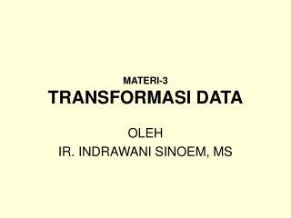 MATERI-3 TRANSFORMASI DATA