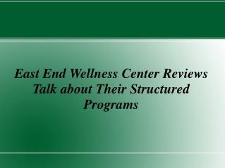 East End Wellness Center Reviews