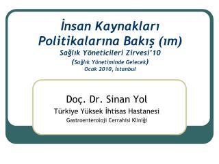 Doç. Dr. Sinan Yol Türkiye Yüksek İhtisas Hastanesi Gastroenteroloji Cerrahisi Kliniği