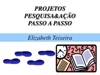 PROJETOS PESQUISA&AÇÃO PASSO A PASSO
