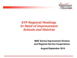 AYP Regional Meetings In Need of Improvement Schools and Districts