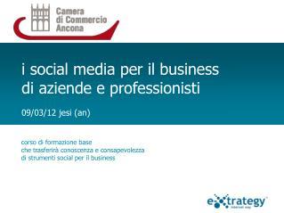 i social media per il business di aziende e professionisti  09/03/12 jesi (an)