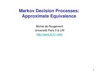 Markov Decision Processes: Approximate Equivalence