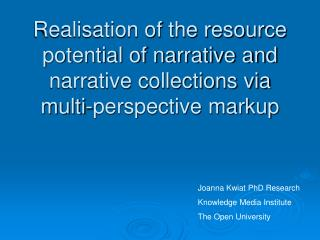 Joanna Kwiat PhD Research Knowledge Media Institute The Open University