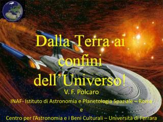 V. F. Polcaro INAF- Istituto di Astronomia e Planetologia Spaziale – Roma e