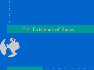 5.4  Existence of Bases