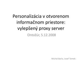 Personaliz�cia v otvorenom informa?nom priestore:  vylep�en� proxy server