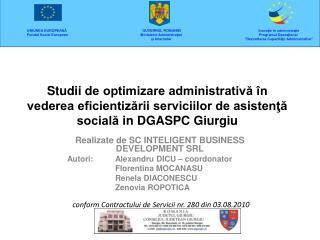 Realizate de SC INTELIGENT BUSINESS DEVELOPMENT SRL Autori:Alexandru DICU – coordonator