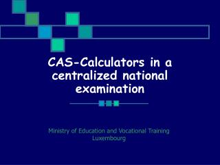 CAS-Calculators in a centralized national examination
