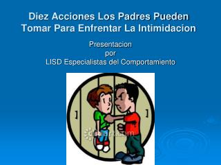 Diez Acciones Los Padres Pueden Tomar Para Enfrentar La Intimidacion