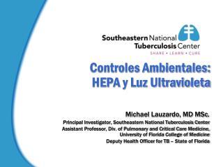 Controles Ambientales: HEPA y Luz Ultravioleta