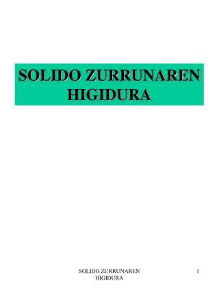 SOLIDO ZURRUNAREN HIGIDURA