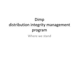 Dimp distribution integrity management program
