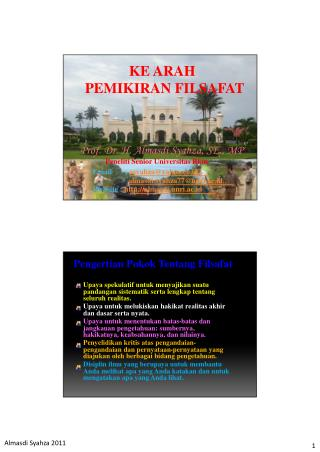 KE ARAH PEMIKIRAN FILSAFAT Prof. Dr. H. Almasdi Syahza, SE., MP Peneliti Senior Universitas Riau