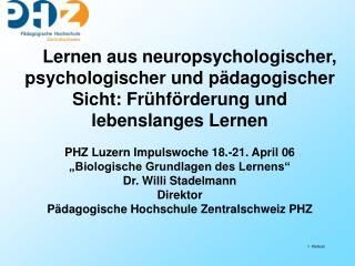 Lernen aus neuropsychologischer, psychologischer und pädagogischer Sicht: Frühförderung und
