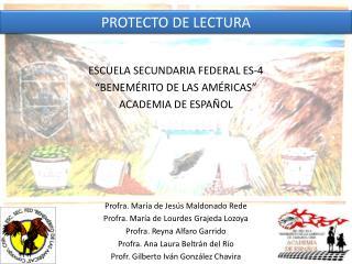 "ESCUELA SECUNDARIA FEDERAL ES-4 ""BENEMÉRITO DE LAS AMÉRICAS"" ACADEMIA DE ESPAÑOL"