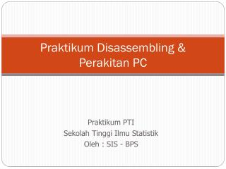 Praktikum  Disassembling  & Perakitan PC