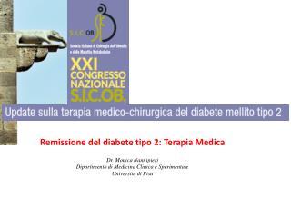 Remissione del diabete tipo 2: Terapia Medica Dr. Monica Nannipieri