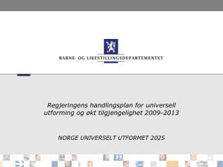 Regjeringens handlingsplan for universell utforming og økt tilgjengelighet 2009-2013