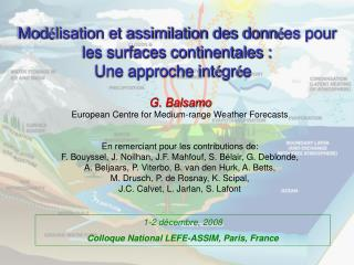 Mod lisation et assimilation des donn es pour les surfaces continentales :  Une approche int gr e