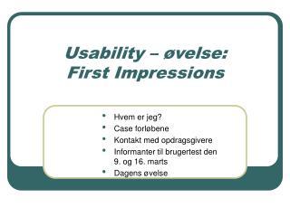 Usability – øvelse: First Impressions