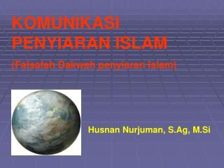 KOMUNIKASI PENYIARAN ISLAM ( Falsafah Dakwah penyiaran Islam )