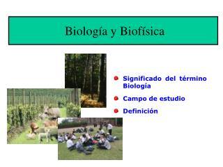 Biolog�a y Biof�sica