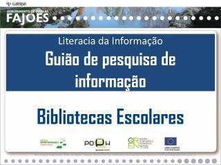 Literacia da Informação Guião de pesquisa de informação