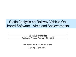 Static Analysis on Railway Vehicle On-board Software - Aims and Achievements