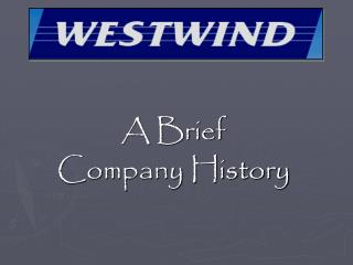 A Brief Company History