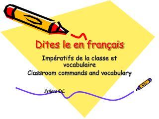Dites le en français