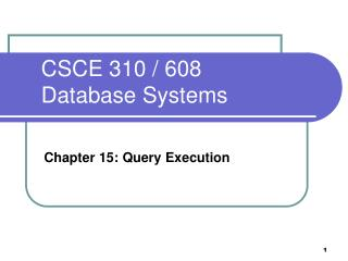 CSCE 310 / 608  Database Systems