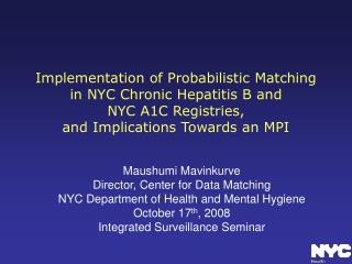 Implementation of Probabilistic Matching in NYC Chronic Hepatitis B and  NYC A1C Registries,  and Implications Towards a