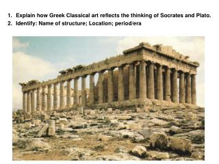 Explain how Greek Classical art reflects the thinking of Socrates and Plato.