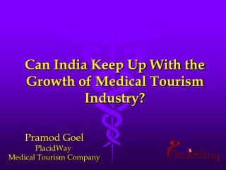 Can India Keep Up with the Growth of Medical Tourism Industr
