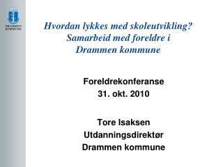 Hvordan lykkes med skoleutvikling? Samarbeid med foreldre i  Drammen kommune