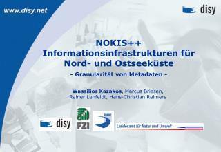 NOKIS++  Informationsinfrastrukturen für  Nord- und Ostseeküste - Granularität von Metadaten -