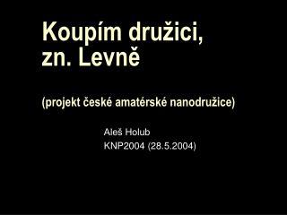 Koupím družici, zn. Levně (projekt české amatérské nanodružice)