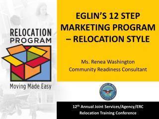 EGLIN'S 12 STEP MARKETING PROGRAM – RELOCATION STYLE