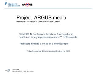 Project  ARGUS:media Helmholtz Association of German Research Centres
