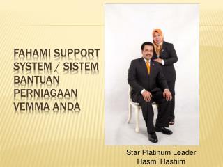 FAHAMI support system /  sistem bantuan Perniagaan vemma anda