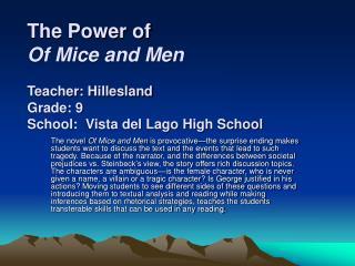 The Power of  Of Mice and Men  Teacher: Hillesland Grade: 9 School:  Vista del Lago High School