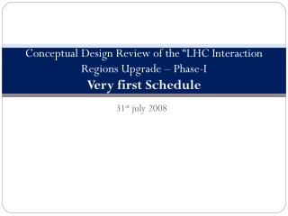 "Conceptual Design Review of the ""LHC Interaction Regions Upgrade – Phase-I Very first Schedule"