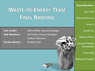 Task Leader:  Alana Miller, Deputy Manager Task Members:  Jeff Irvine, Project Manager
