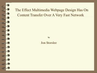 The Effect Multimedia Webpage Design Has On Content Transfer Over A Very Fast Network