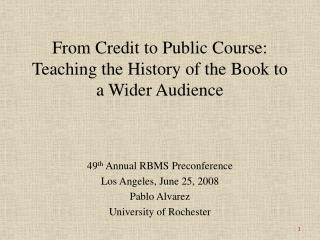 From Credit to Public Course: Teaching the History of the Book to a Wider Audience