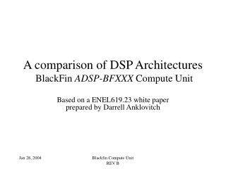 A comparison of DSP Architectures  BlackFin  ADSP-BFXXX  Compute Unit