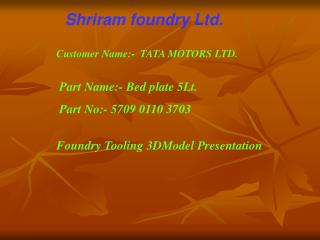 Shriram foundry Ltd.