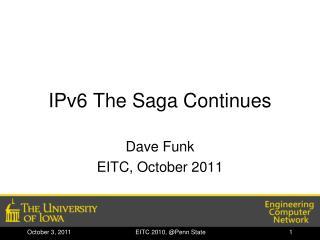 IPv6 The Saga Continues