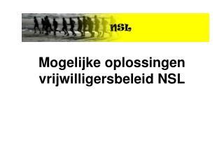 Mogelijke oplossingen vrijwilligersbeleid NSL